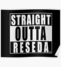 STRAIGHT OUTTA RESEDA Poster
