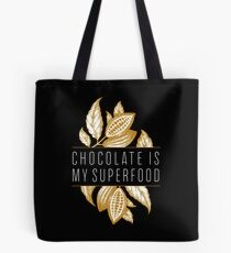 Chocolate Is My Superfood Tote Bag