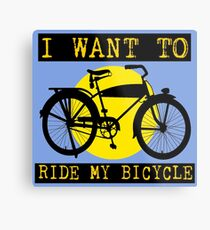 I WANT TO RIDE MY BICYCLE-2 Metal Print