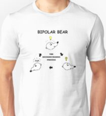 Bipolar Bear Makes Up His Mind Unisex T-Shirt