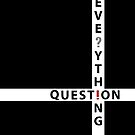 Question Everything, Ask Questions (Dark Theme) by ys-stephen