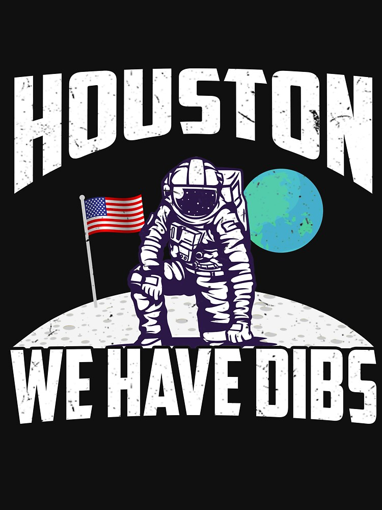 Houston We Have Dibs Apollo 11 50th Anniversary Moon Landing 1969 von despicav