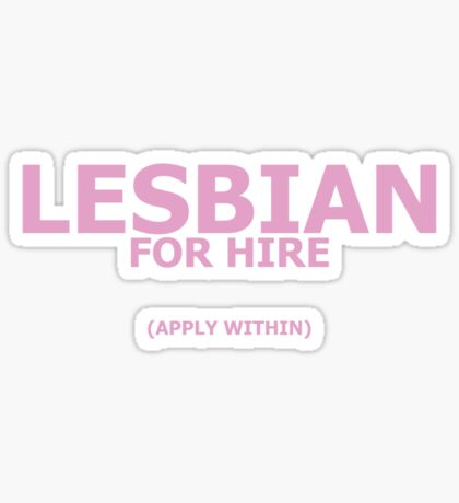 Lesbian For Hire Sticker