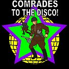 Comrades to the Disco by Anthony Mrugacz