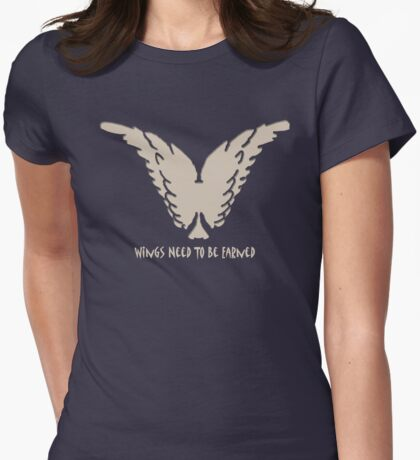 Wings Need To Be Earned T-Shirt