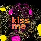kiss me! by ak4e