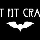 Bat fit crazy  by liftcraft