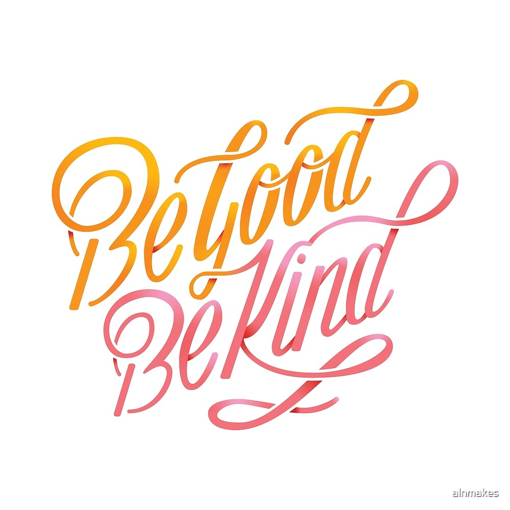 Be Good Be Kind - Pink & Orange by alnmakes