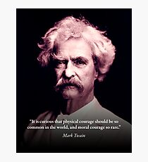 Mark Twain on Moral Courage Photographic Print