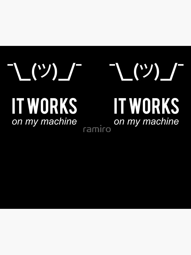 Shrug It Works On My Machine Funny Programmer Excuse White Design by ramiro