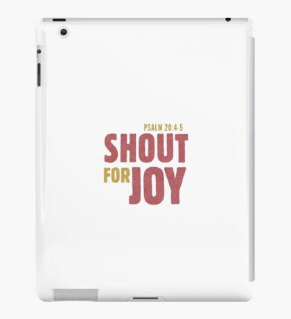 Shout for joy - Psalm 20:4-5 iPad Case/Skin