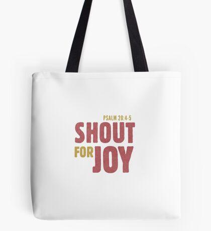Shout for joy - Psalm 20:4-5 Tote Bag
