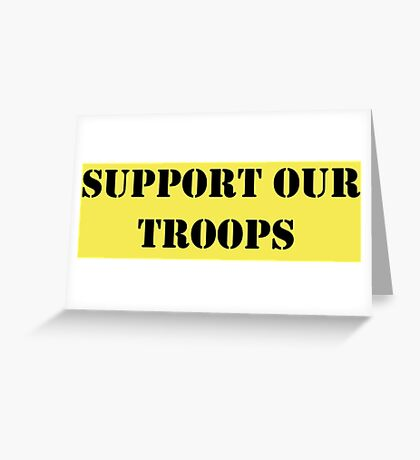 Support Our Troops - July 4th - U.S. Military Greeting Card