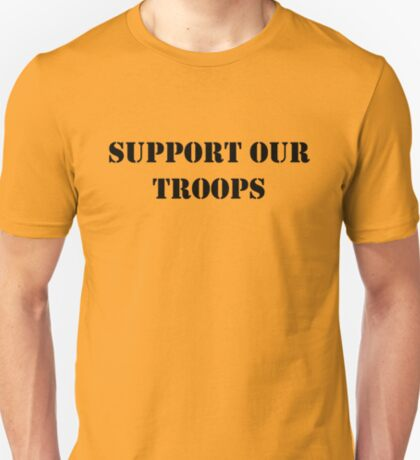 Support Our Troops - July 4th - U.S. Military T-Shirt