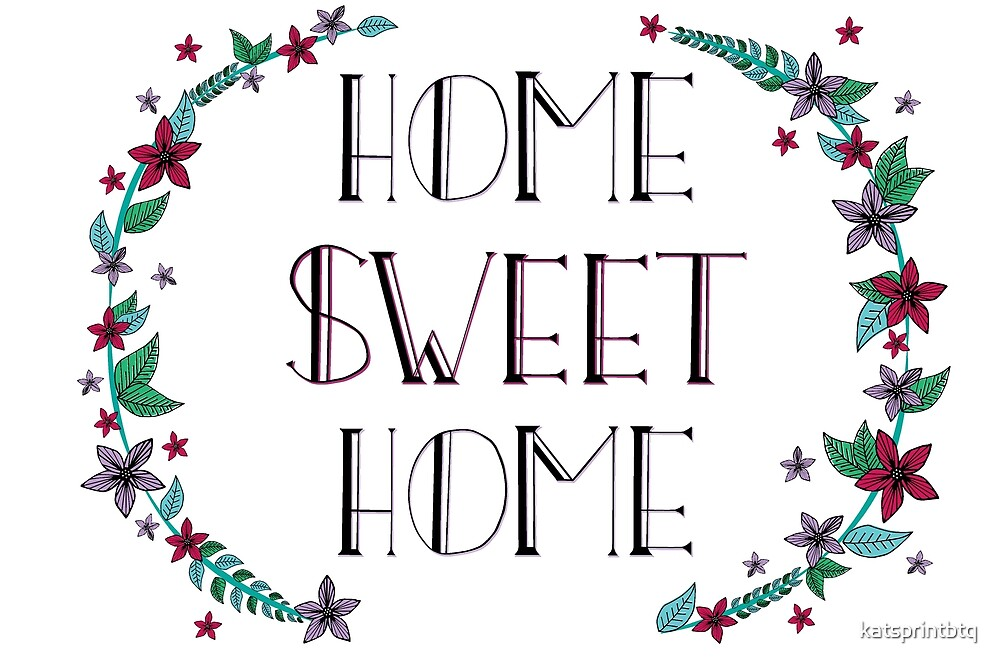 Home Sweet Home by katsprintbtq