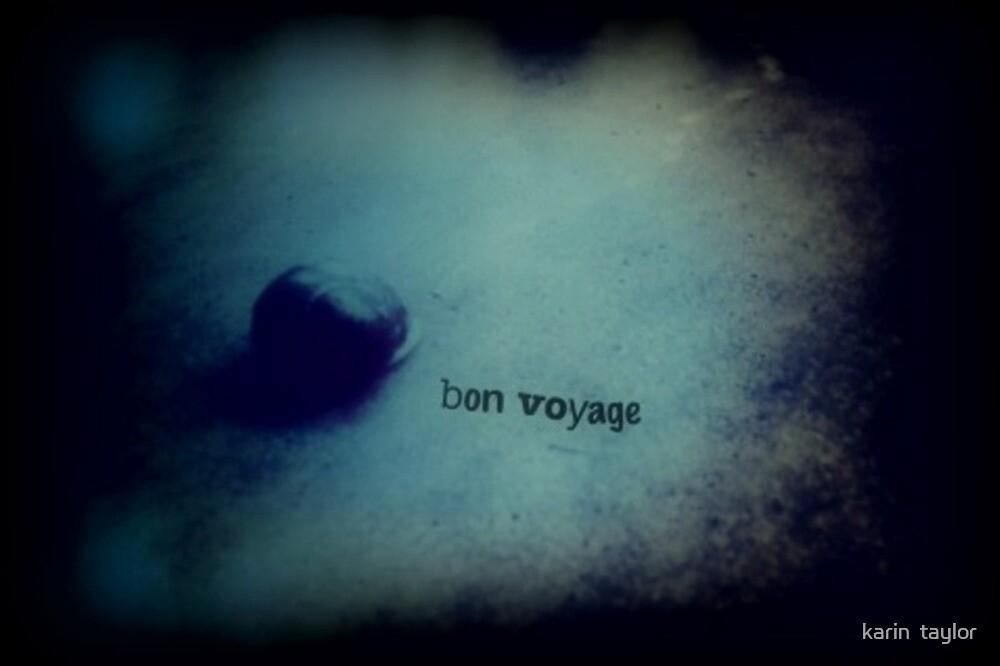 bon voyage by karin  taylor