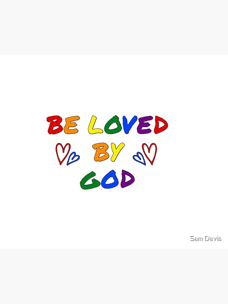 be loved by god pride lgbtq flag by reallyjustsam
