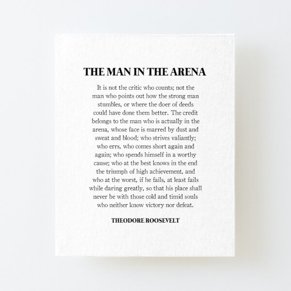 The man in the arena, Theodore Roosevelt, Daring Greatly, Quote Canvas Mounted Print