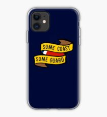 Some Coast, Some Guard iPhone Case