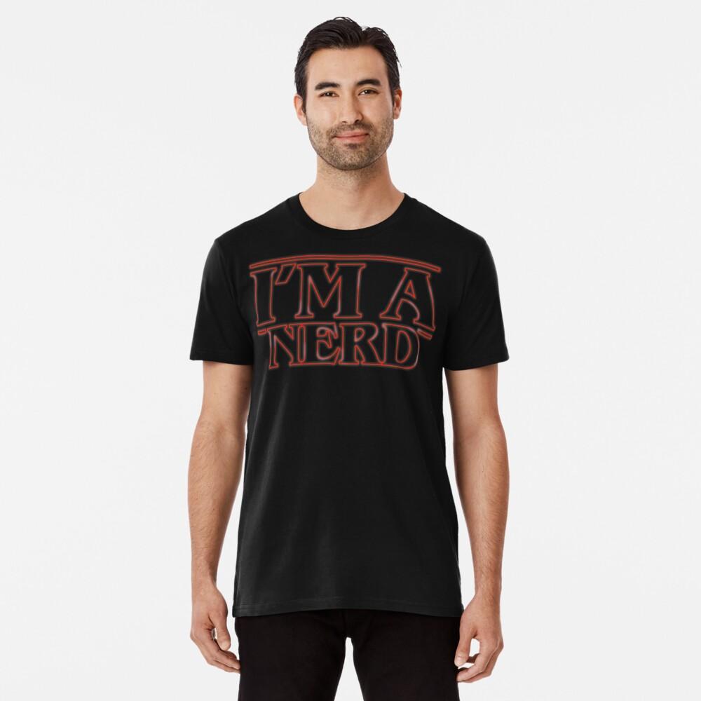 I'm a nerd Camiseta premium