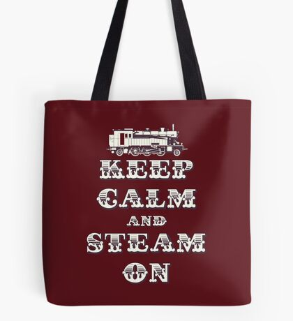 Keep Calm and Steam On Steam Engine #1B Tote Bag