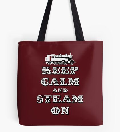 Keep Calm and Steam On Steam Engine #1A Tote Bag
