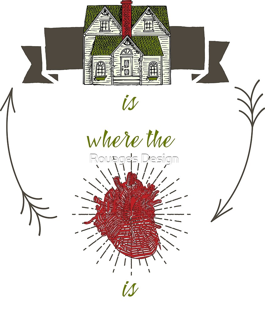 Home is where the heart is... by Rouages Design