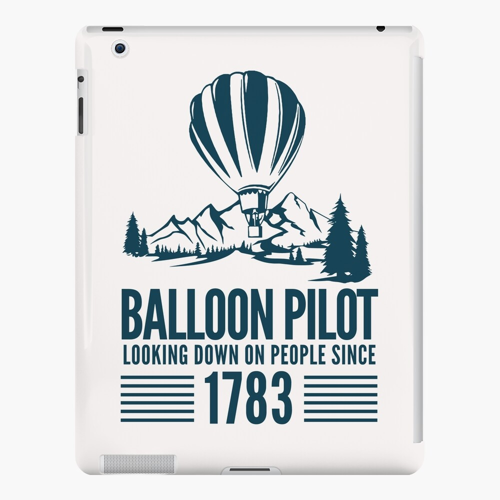 Ballon- Looking Down Since 1783 iPad-Hülle & Skin