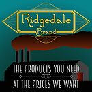 Ridgedale Brands: The Products You Need At The Prices We Want by RhetoricalEnt