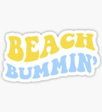 beach bummin' Sticker