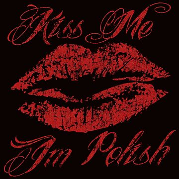 Kiss Me I'm Polish by PolishArt