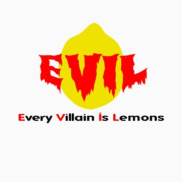 Every Villain Is Lemons by pirateprincess