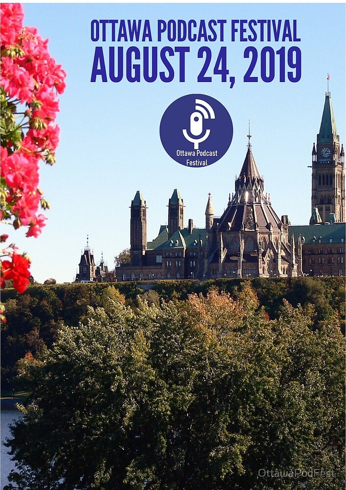 OPF 2019 - Parliament Hill by OttawaPodFest