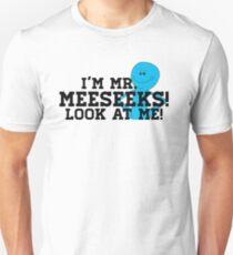 I'm Mr. Meeseeks! T-Shirt