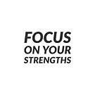 FOCUS ON YOUR STRENGTHS by IdeasForArtists