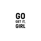 go get it, girl  by IdeasForArtists