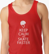 keep calm and skate faster  Tank Top