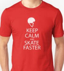 keep calm and skate faster  Unisex T-Shirt
