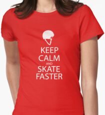 keep calm and skate faster  Women's Fitted T-Shirt