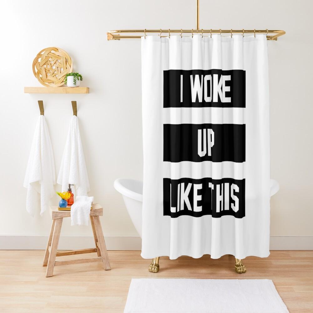 Ich bin so aufgewacht Duschvorhang