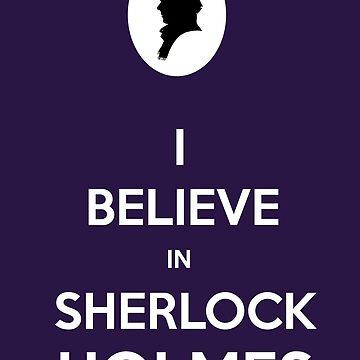 I believe in Sherlock Holmes by badwolfe
