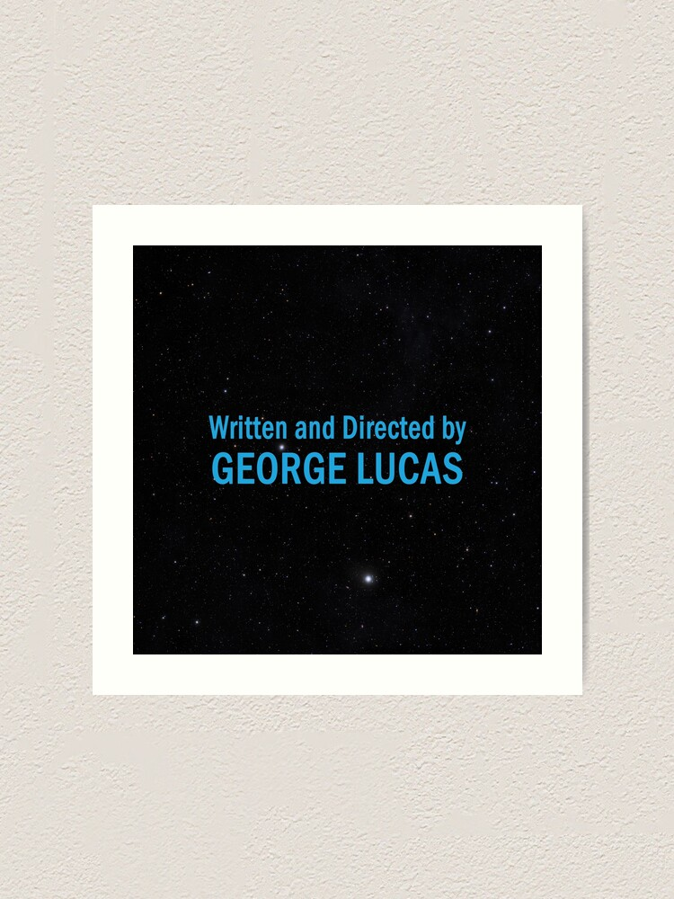 Alternate view of Written and Directed by George Lucas Art Print