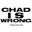 #ChadISWrong by TrekCastTNG