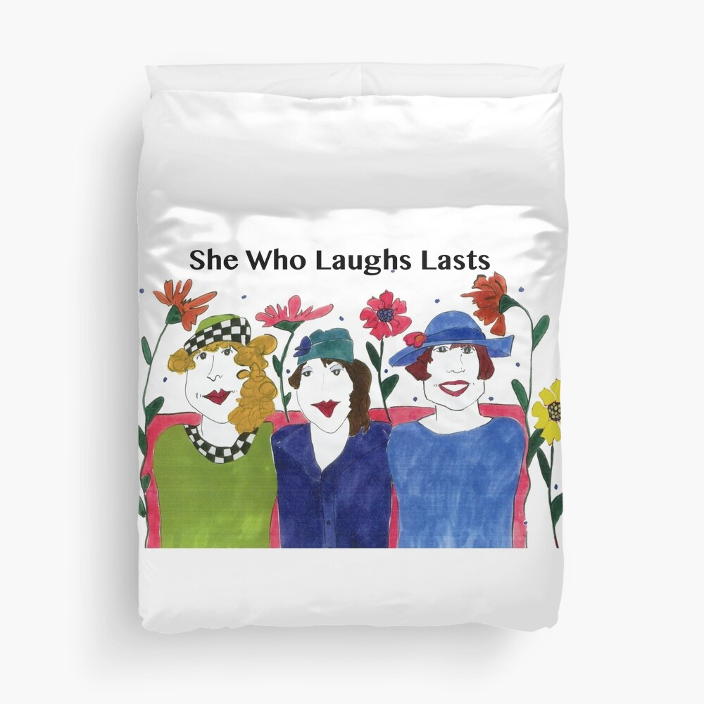 She Who Laughs, Lasts Duvet Cover