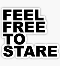 feel free to stare Sticker
