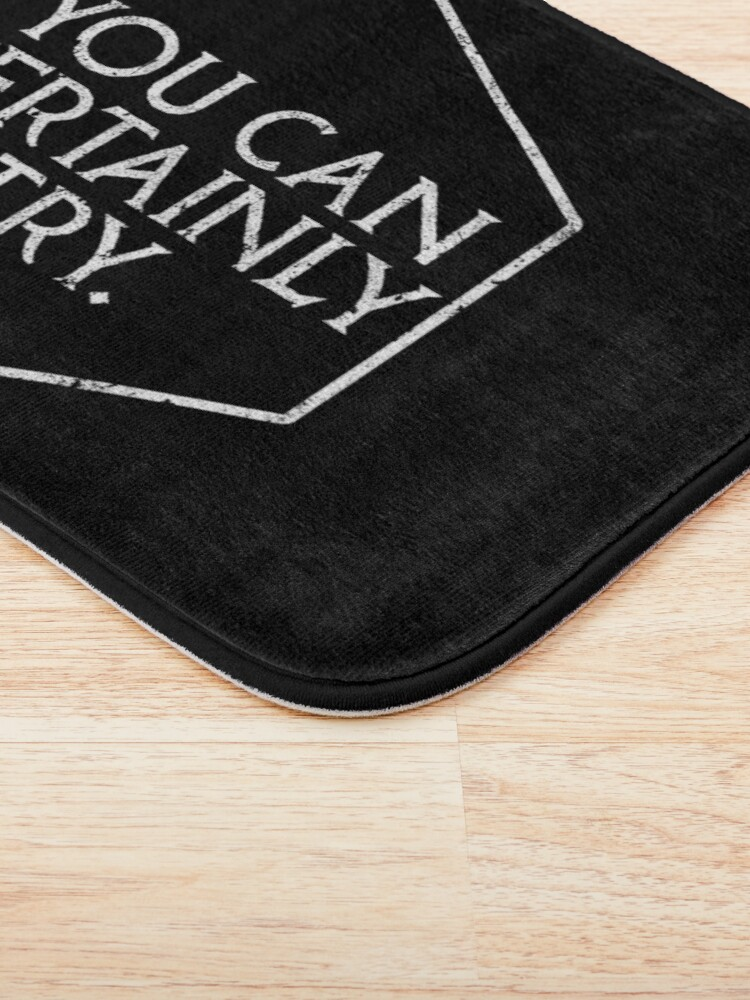 Alternate view of You Can Certainly Try - Critical Role Bath Mat