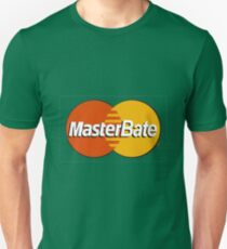 Mastercard to Masterbate - Funny things Unisex T-Shirt