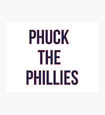 Phuck the Phillies Photographic Print