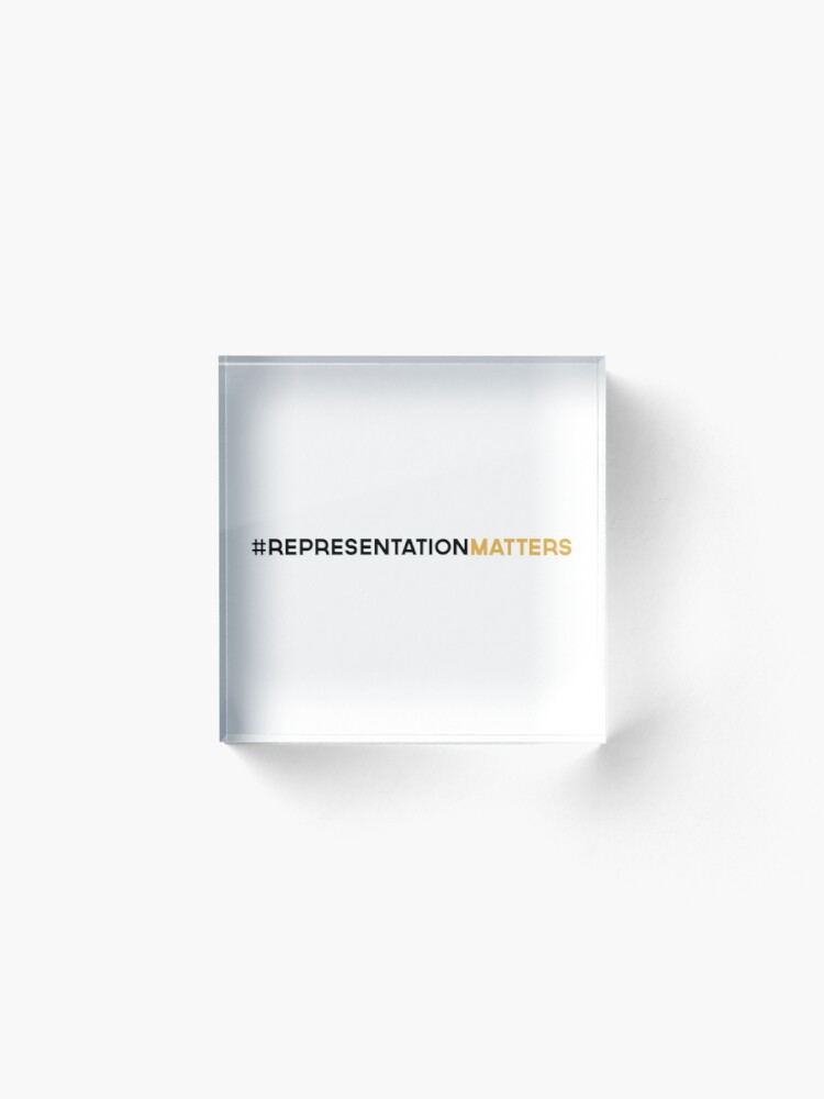 Alternate view of #RepresentationMatters Acrylic Block