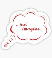 ...just imagine... Sticker